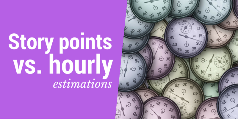 Why you should prefer story points over hourly estimations