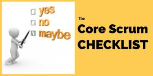 Core Scrum CHECKLIST – Doing real scrum?