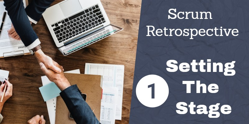 Scrum Retrospective 1 - Setting The Stage