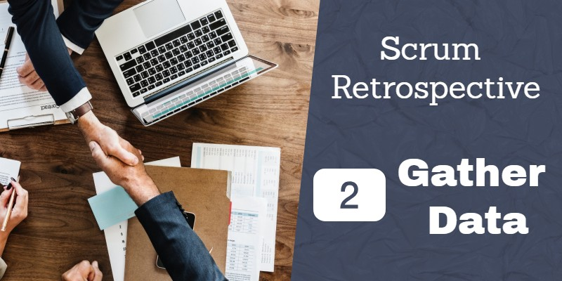 Scrum Retrospective 2 – Gather Data