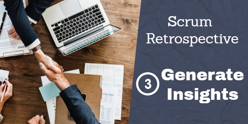 Scrum Retrospective 3 - Generate Insights