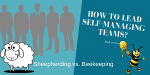 How to lead self-managing teams – Book review